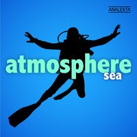 Atmosphere: Sea — Пётр Ильич Чайковский