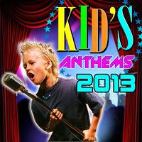 Kid's Anthems 2013 — Choice Kid's Masters