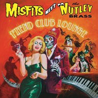 Fiend Club Lounge — Misfits Meet the Nutley Brass