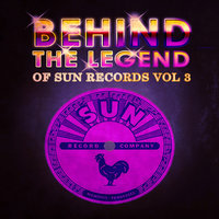 Behind The Legend Of Sun Records Vol 3 — сборник