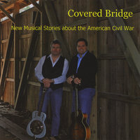 New Musical Stories Of The American Civil War — Covered Bridge