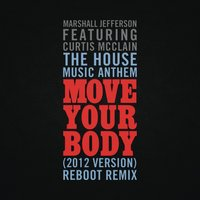 The House Music Anthem (Move Your Body) — Marshall Jefferson