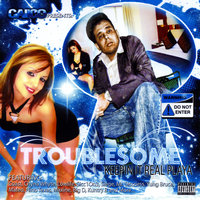 Keepin It Real Playa — Troublesome