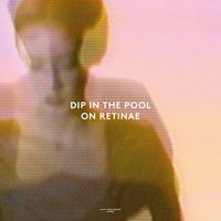 On Retinae — Dip In The Pool