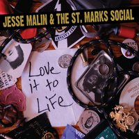 Love It to Life — Jesse Malin and the St. Marks Social