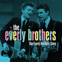 The Everly Brothers Story — The Everly Brothers
