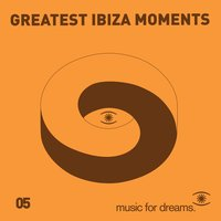 Music for Dreams presents Greatest Ibiza Moments # 5 — сборник