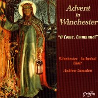 "Advent In Winchester - ""O Come, Emmanuel"" — Winchester Cathedral Choir, Andrew Lumsden & Sarah Baldock"