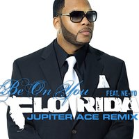 Be On You — Flo Rida