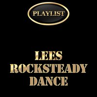 Playlist Lees Rocksteady Dance — сборник