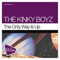 Almighty Presents: The Only Way Is Up — The Kinky Boyz