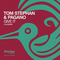 Give It — Tom Stephan, Pagano