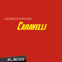 Famous Hits by Caravelli — Caravelli