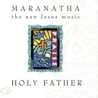 Holy Father — Maranatha! Vocal Band