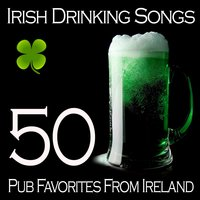 Irish Drinking Songs - 50 Pub Favorites from Ireland — сборник