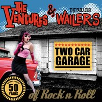 Two Car Garage — The Ventures/the Fabulous Wailers