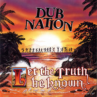 Let the Truth Be Known — Dub Nation