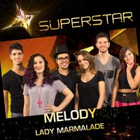 Lady Marmalade (Superstar) - Single — Melody