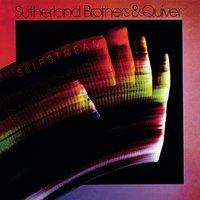 Slipstream — Sutherland Brothers & Quiver, The Sutherland Brothers