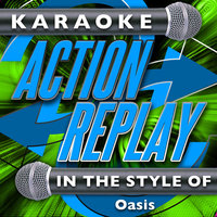 Karaoke Action Replay: In the Style of Oasis — Karaoke Action Replay