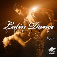 Latin Dance Styles, Vol. 4 — The Hit Co.