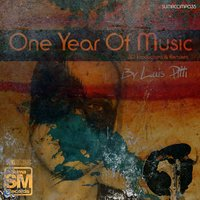 One Year of Music By Luis Pitti — сборник