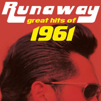 Runaway - Great Hits of 1961 — Ricky Nelson