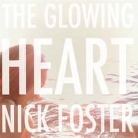 The Glowing Heart — Nick Foster