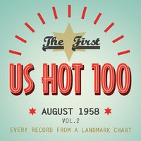 The First US Hot 100 August 1958, Vol. 2 — сборник