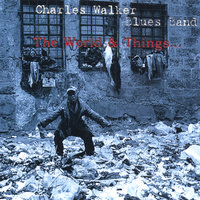 The World and Things — The Charles Walker Blues Band