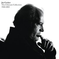 The Ultimate Collection 1968-2003 — Joe Cocker