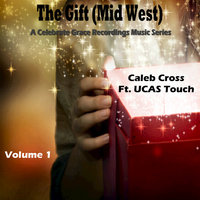 The Gift (Mid West), Vol. 1 - EP — Caleb Cross