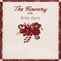 The Bowery With — Miles Davis