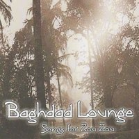 Songs for Zou Zou — Baghdad Lounge