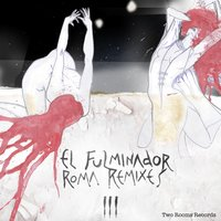 Roma Remixes III — El Fulminador