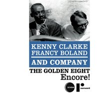 The Golden Eight - encore ! — The Kenny Clarke - Francy Boland Big Band