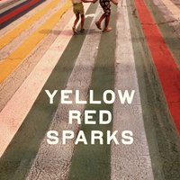 Yellow Red Sparks — Yellow Red Sparks