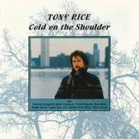 Cold On The Shoulder — Tony Rice