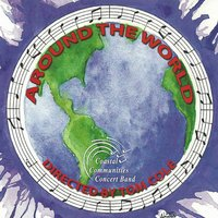 Around the World — Jerry Bock, Dizzy Gillespie, Barry Manilow, Жорж Бизе, Жак Оффенбах, Manning Sherwin, Tom Cole, Coastal Communities Concert Band