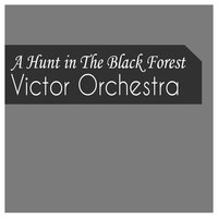A Hunt in the Black Forest — Victor Orchestra