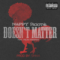 Doesn't Matter — Nappy Roots feat. Micah Freeman