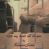 I Got My Mind Set On You — Max Santomo, NumatriSemu