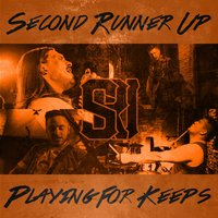 Playing for Keeps — Second Runner Up
