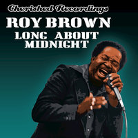 Long About Midnight — Roy Brown