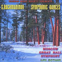 Rachmaninov: Symphonic Dances, Op. 45 — Iurii Botnari, Moscow Great Hall Symphony, Сергей Васильевич Рахманинов