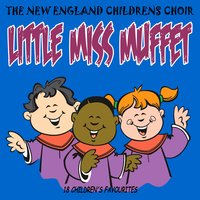 Little Miss Muffet — The New England Children's Choir