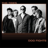 Dog Fights — The Tides