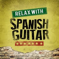 Relax with Spanish Guitar — Guitar Instrumental Music, Guitar Relaxing Songs, Guitar Instrumental Music|Guitar Relaxing Songs