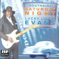 Southside Saturday Night — Lucky Lopez Evans