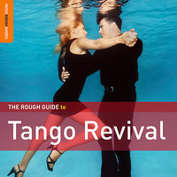 Rough Guide To Tango Revival — сборник